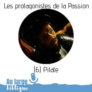 #146 Les protagonistes de la Passion (6) Pilate