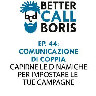 Better Call Boris episodio 44 La comunicazione a coppie