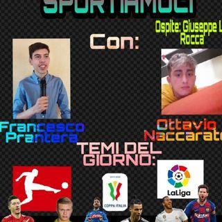SPORTIAMOCI - Con Francesco Prantera e Ottavio Naccarato