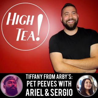 Tiffany From Arby's: Pet Peeves with Ariel and Sergio