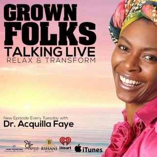 Grown Folks Talking Live w/Dr. Faye
