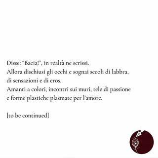 Bacio, scrivo [Anima di Parole n. 25]