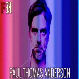 Film Hooligans: Paul Thomas Anderson