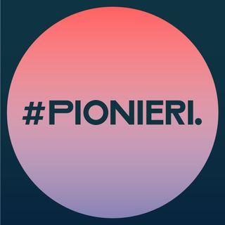 #Pionieri.00 - Introduzione