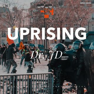 Uprising by Dr. JD produced by Anno Domini Nation
