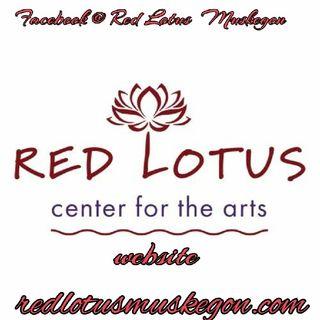 Red Lotus Muskegon/ Open Mic!