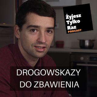Chrześcijaństwo a prawo Boże cz. 1 - Drogowskazy do zbawienia (by Kamil Kwolek)
