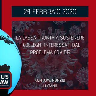 BREAKING NEWS – LA CASSA PRONTA A SOSTENERE I COLLEGHI INTERESSATI DAL PROBLEMA COVID19 – AVV. NUNZIO LUCIANO