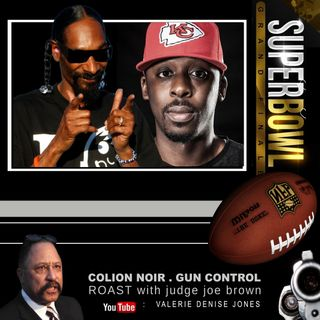 COLION NOIR + JUDGE JOE BROWN : SUPERBOWL ROAST And Review (EXPLICITS +gUNS)