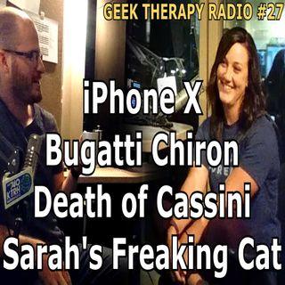 #27: iPhone X, Death of Cassini, Bugatti Chiron, Sarah's Cat!