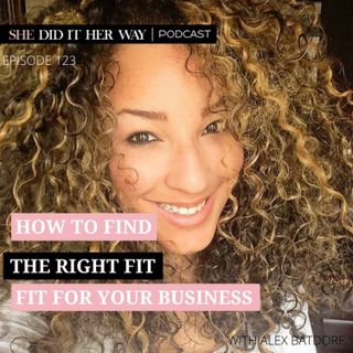SDH 123: How to Find the Right Fit for Your Business with Alex Batdorf