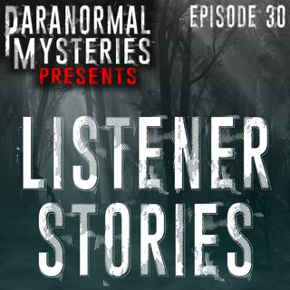 Listener Stories: Sleep Paralysis, Shadow People & Other Oddities