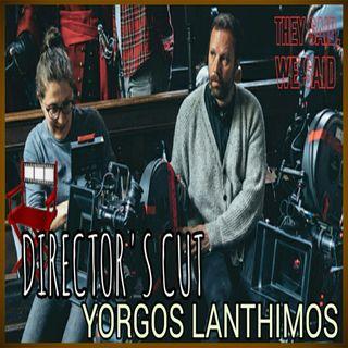 Director's Cut E25- Yorgos Lanthimos