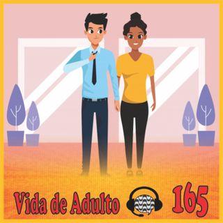Papo de Calçada #165 Vida de Adulto