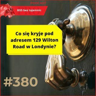 #380 Co się kryje pod adresem 129 Wilton Road w Londynie?