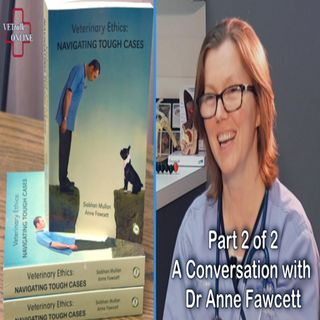 Veterinary Ethics - Part 2-Dr Anne Fawcett