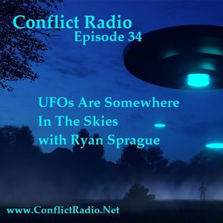 Episode 34  UFOs Are Somewhere In The Skies with Ryan Sprague