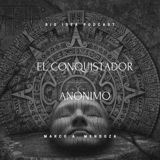"""LA CONQUISTA - """"El Conquistador Anonimo"""""""