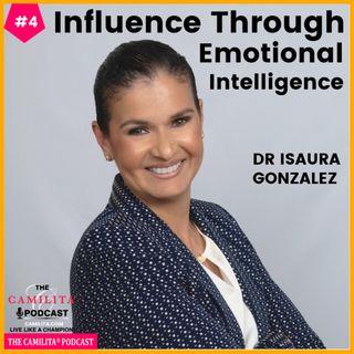 4: Dr. Isaura Gonzalez | Influence through Emotional Intelligence