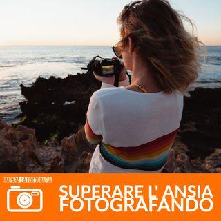 Superare l'ansia attraverso la fotografia