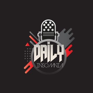 Daily Insomnia Episode 13