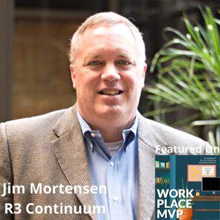 Workplace MVP:  Jim Mortensen, R3 Continuum