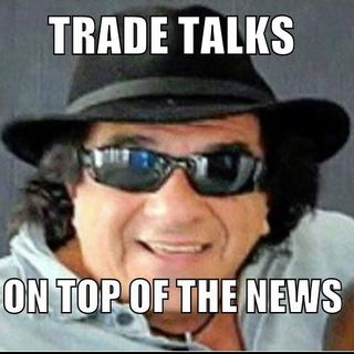 Trade Talks  ON TOP OF THE NEWS 3min 50sec #90 Wednesday  7 13 16