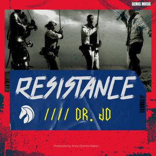 Resistance by Dr. JD produced by Anno Domini Nation