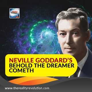 Neville Goddard's Behold the Dreamer Cometh