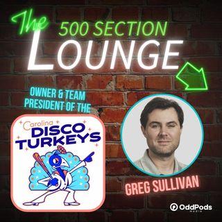 E92: Greg Sullivan Talks Turkey in the Lounge!