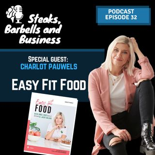 Ep. #32 | Special guest: Charlot Pauwels - Easy Fit Food