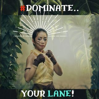 #DOMINATE YOUR LANE!
