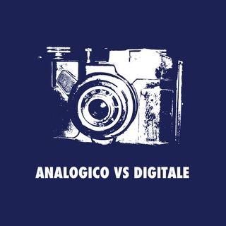 Analogico VS Digitale