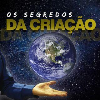 Descubra os Segredos da Criação #4 - Falando de Vida - Bispo Adilson Santos