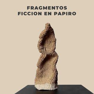 Fragmentos. Ficción en papiro. Cabecera