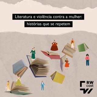Literatura e violência contra a mulher: histórias que se repetem?