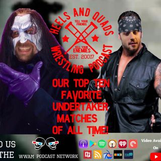 222. Our Top Ten Favorite Undertaker Matches