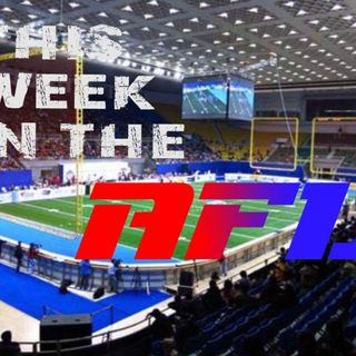 This Week in the AFL:  The Future of the AFL, Chinese AFL Super Series III Preview