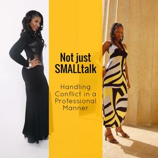 Not Just SMALLtalk - Handling Conflict in a Professional Manner