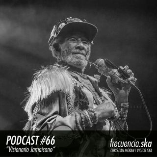 """Frecuencia Ska #66 """"Visionario Jamaicano"""""""