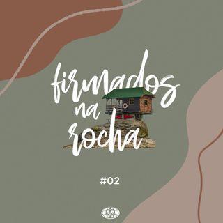 #EP02 - Série Firmados na Rocha - Alexandre Muracava