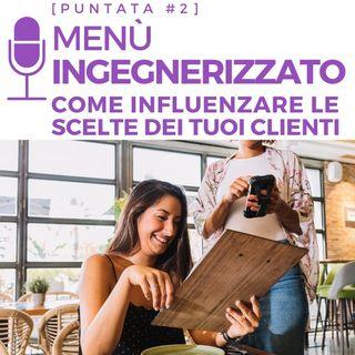 #2 - Menù ingegnerizzato: Come influenzare le scelte dei tuoi clienti