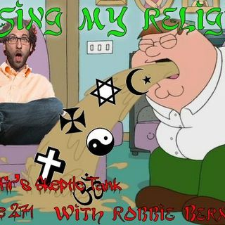 #271: Losing My Religion (@RobbieTheFire)