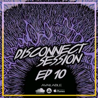 O11CE Presents Disconnect Session Ep10