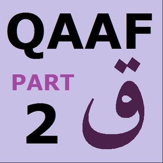 Explanation of Soorah Qaaf Part 2 (50:5-8)