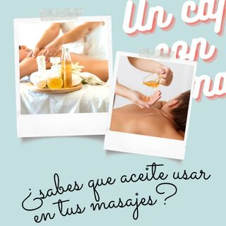 04. Sabes que aceite usar en tus masajes