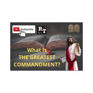 GOD'S GREATEST COMMANDMENT - 8:12:20, 11.34 AM