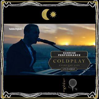 Coldplay - Everyday Life Live in Jordan - Sunrise Performance - Full Concert / Full Show