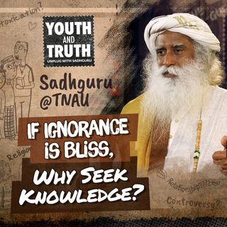 If Ignorance Is Bliss, Why Seek Knowledge?