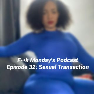 "Episode 32- ""Sexual Transaction"""